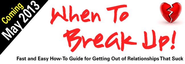 when to break up - how to break up - should I dump him - is it over - hot to know its time to break up